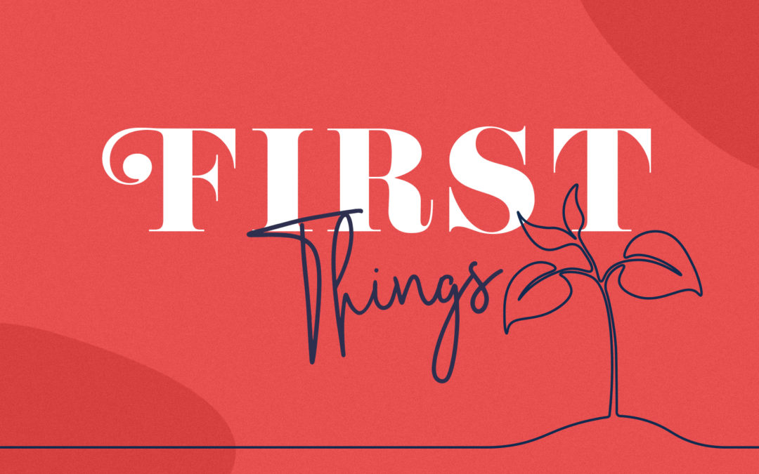 First Things – July 1