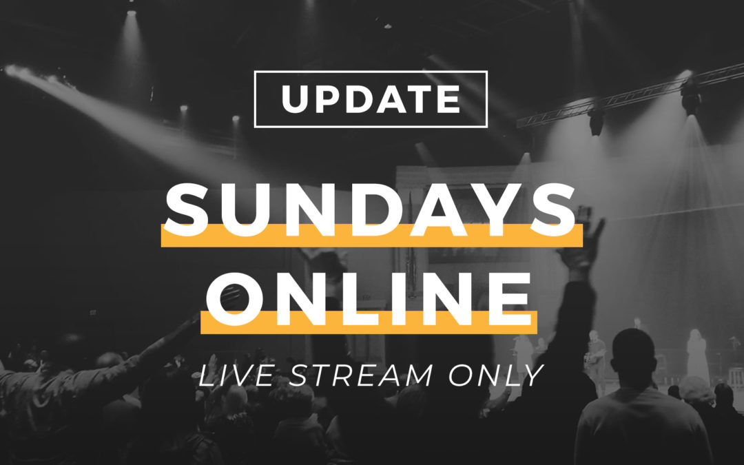 NO IN-PERSON SERVICES: JOIN US FOR CHURCH ONLINE