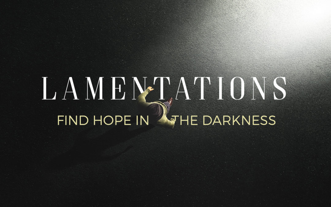 NEW SERMON SERIES: LAMENTATIONS
